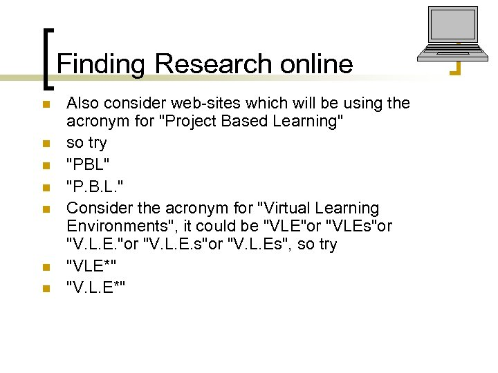 Finding Research online n n n n Also consider web-sites which will be using