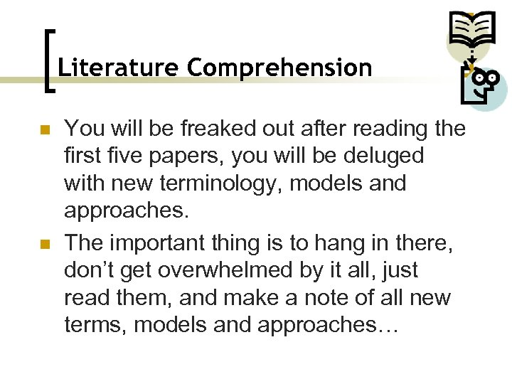Literature Comprehension n n You will be freaked out after reading the first five
