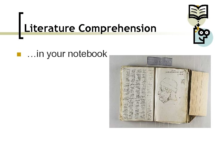 Literature Comprehension n …in your notebook
