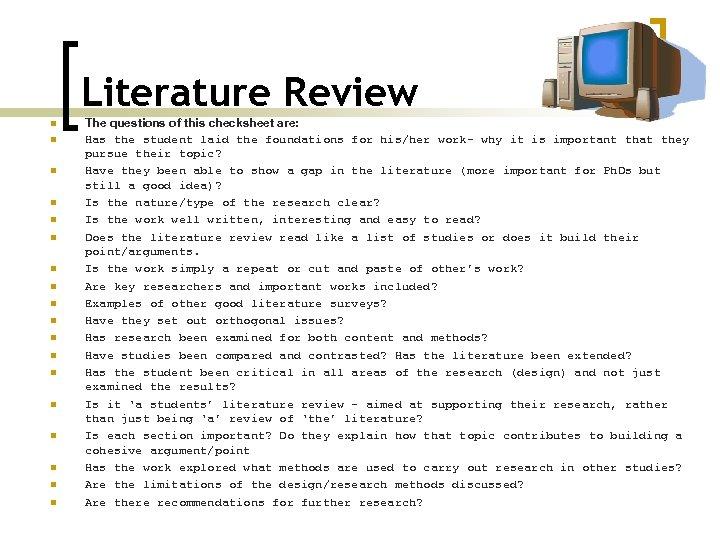 Literature Review n n n n n The questions of this checksheet are: Has