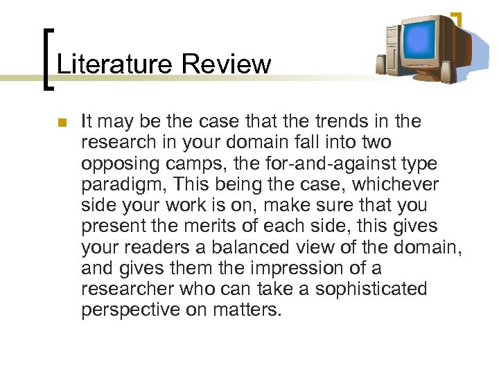Literature Review n It may be the case that the trends in the research
