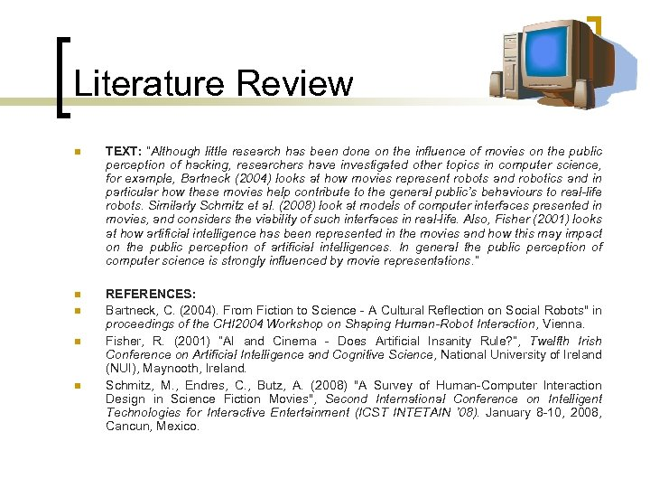"Literature Review n TEXT: ""Although little research has been done on the influence of"