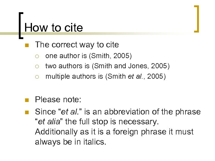 How to cite n The correct way to cite ¡ ¡ ¡ n n