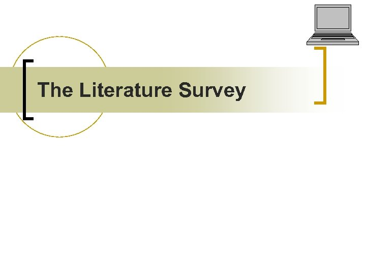 The Literature Survey