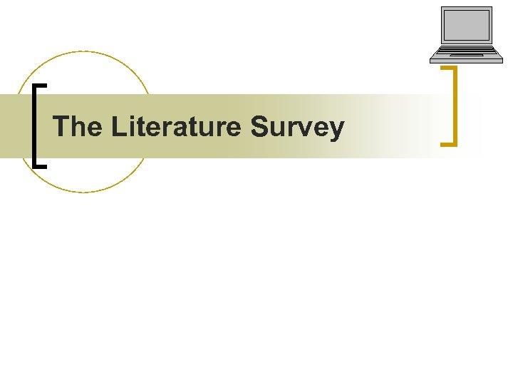 The Literature Survey