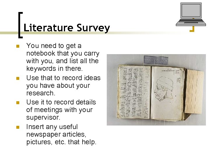 Literature Survey n n You need to get a notebook that you carry with