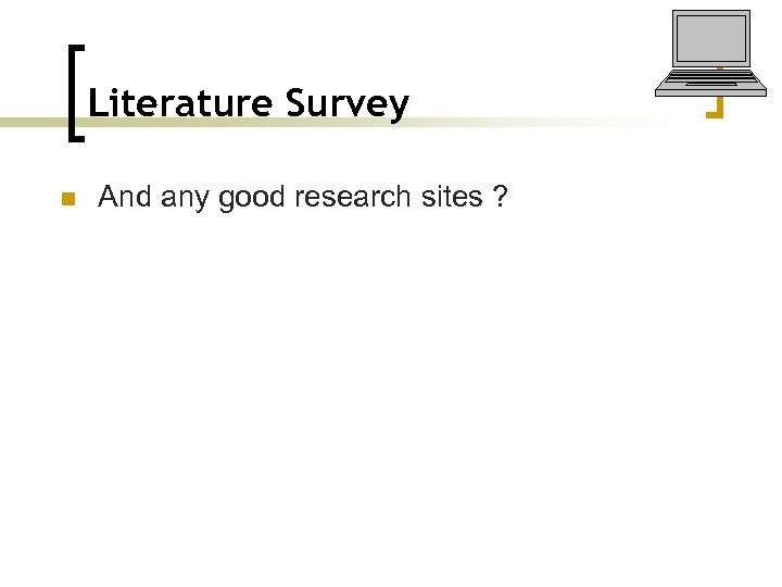 Literature Survey n And any good research sites ?
