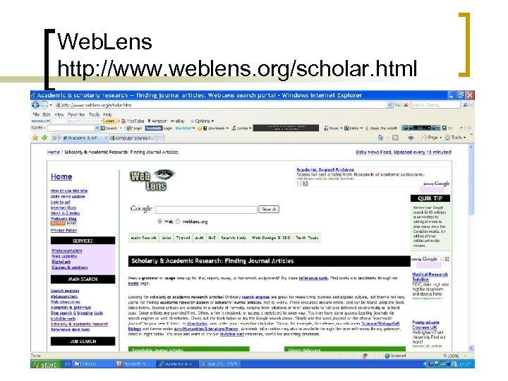 Web. Lens http: //www. weblens. org/scholar. html