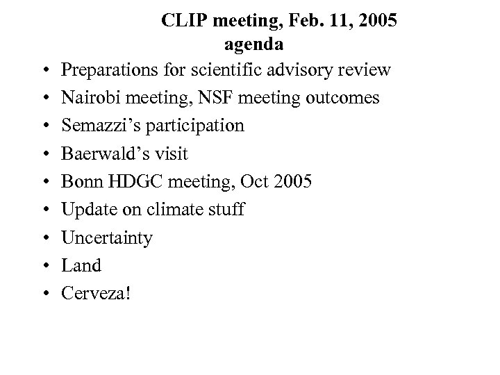 • • • CLIP meeting, Feb. 11, 2005 agenda Preparations for scientific advisory
