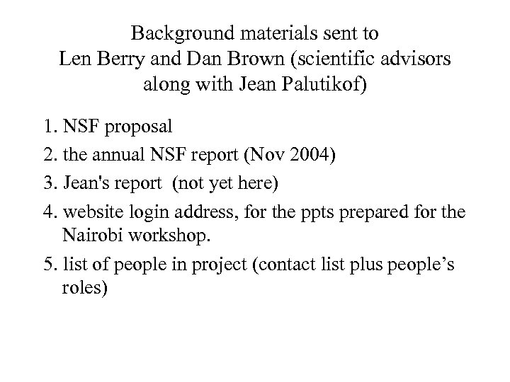 Background materials sent to Len Berry and Dan Brown (scientific advisors along with Jean