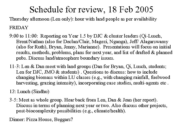 Schedule for review, 18 Feb 2005 Thursday afternoon (Len only): hour with land people