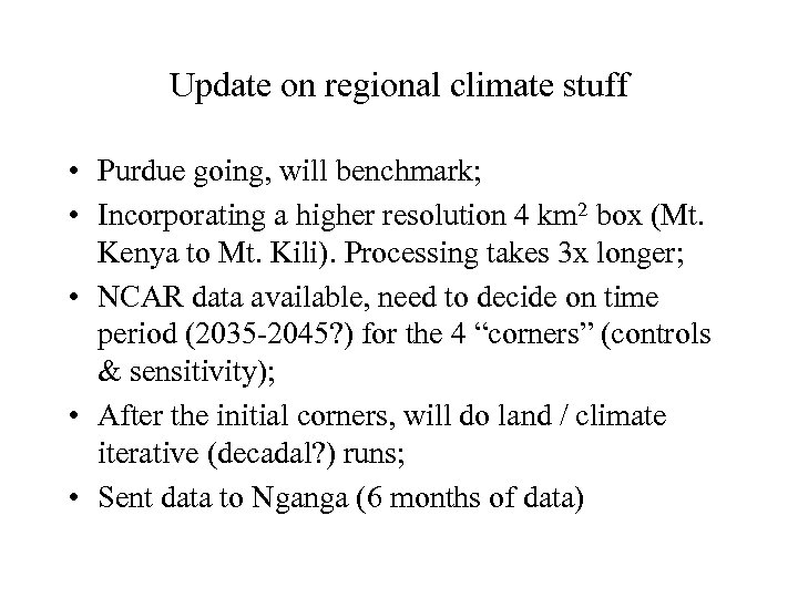 Update on regional climate stuff • Purdue going, will benchmark; • Incorporating a higher