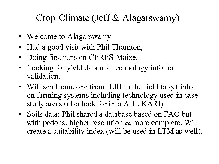 Crop-Climate (Jeff & Alagarswamy) • • Welcome to Alagarswamy Had a good visit with