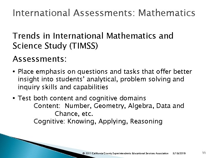 International Assessments: Mathematics Trends in International Mathematics and Science Study (TIMSS) Assessments: • Place