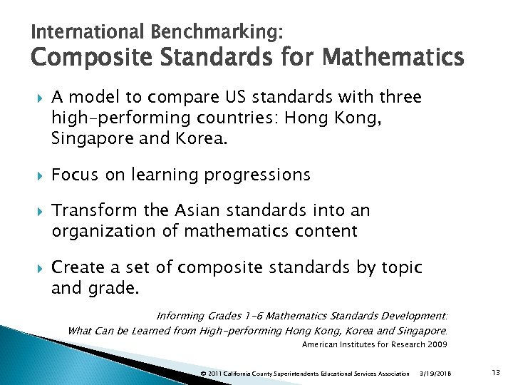International Benchmarking: Composite Standards for Mathematics A model to compare US standards with three
