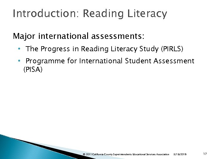 Introduction: Reading Literacy Major international assessments: • The Progress in Reading Literacy Study (PIRLS)