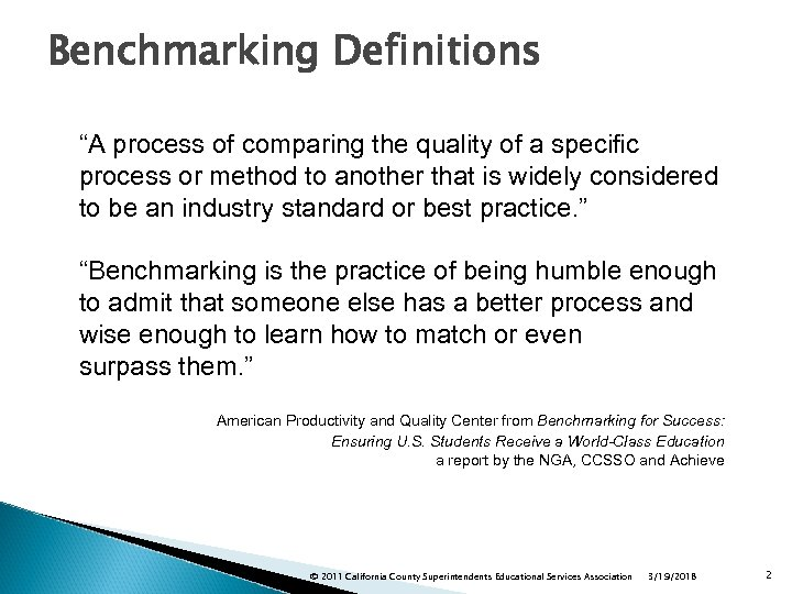 "Benchmarking Definitions ""A process of comparing the quality of a specific process or method"