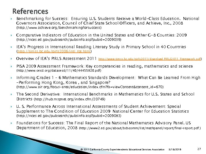References Benchmarking for Success: Ensuring U. S. Students Receive a World-Class Education. National Governors