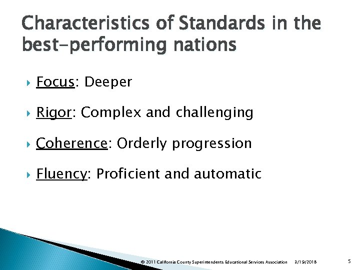 Characteristics of Standards in the best-performing nations Focus: Deeper Rigor: Complex and challenging Coherence: