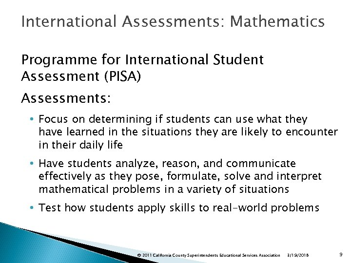 International Assessments: Mathematics Programme for International Student Assessment (PISA) Assessments: • Focus on determining