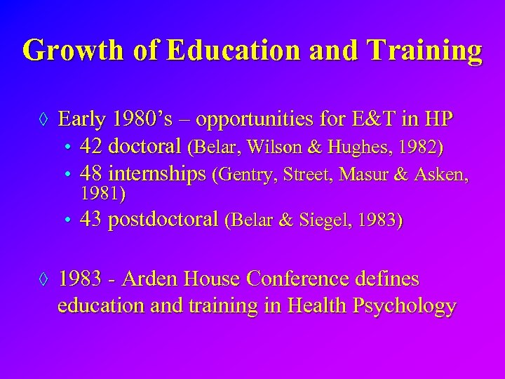 Growth of Education and Training ◊ Early 1980's – opportunities for E&T in HP