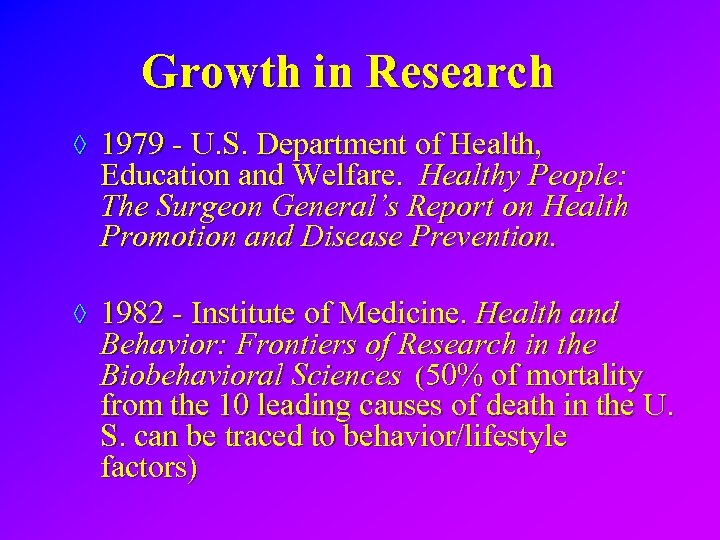 Growth in Research ◊ 1979 - U. S. Department of Health, Education and Welfare.