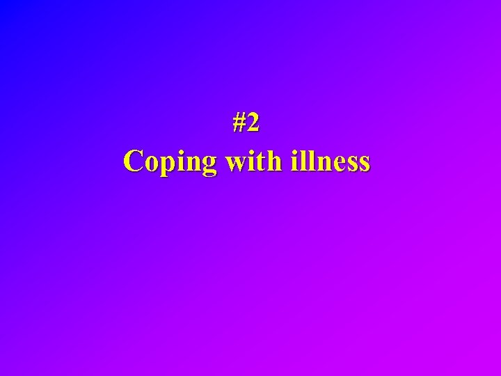 #2 Coping with illness