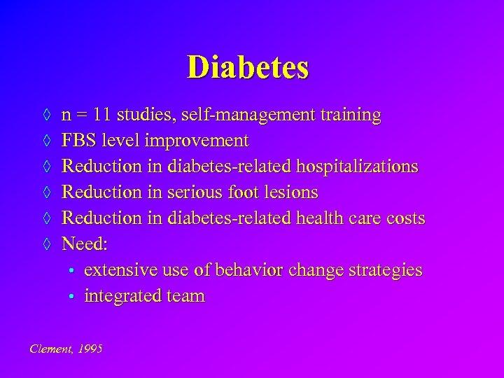 Diabetes ◊ n = 11 studies, self-management training ◊ FBS level improvement ◊ Reduction