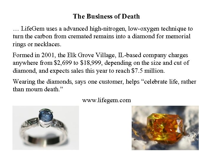 The Business of Death … Life. Gem uses a advanced high-nitrogen, low-oxygen technique to