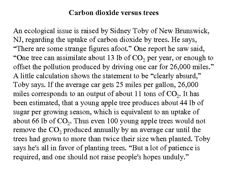 Carbon dioxide versus trees An ecological issue is raised by Sidney Toby of New