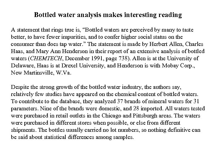 "Bottled water analysis makes interesting reading A statement that rings true is, ""Bottled waters"