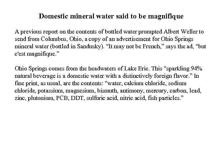 Domestic mineral water said to be magnifique A previous report on the contents of
