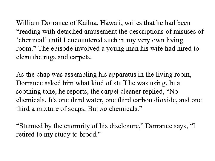 "William Dorrance of Kailua, Hawaii, writes that he had been ""reading with detached amusement"