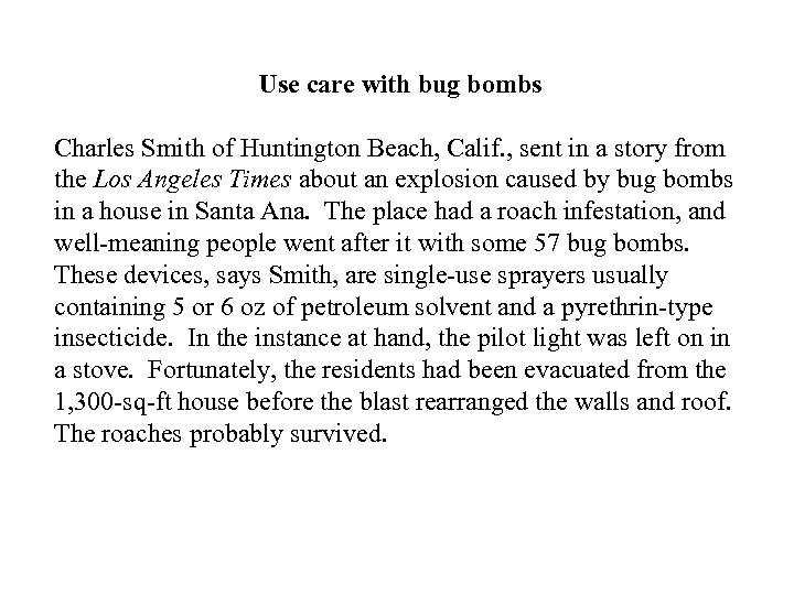 Use care with bug bombs Charles Smith of Huntington Beach, Calif. , sent in