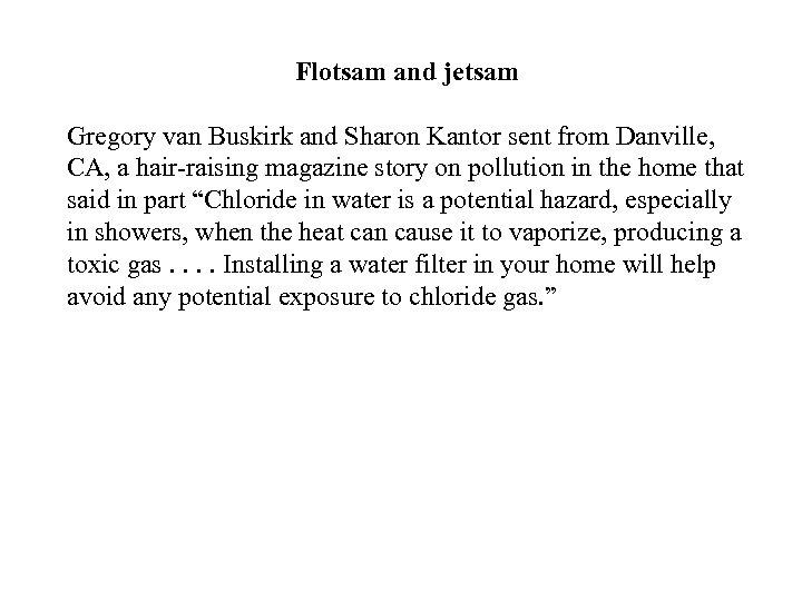Flotsam and jetsam Gregory van Buskirk and Sharon Kantor sent from Danville, CA, a