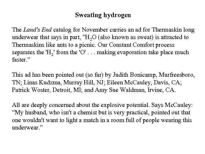 Sweating hydrogen The Land's End catalog for November carries an ad for Thermaskin long