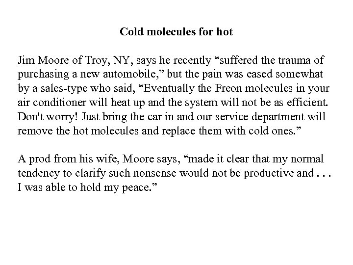 "Cold molecules for hot Jim Moore of Troy, NY, says he recently ""suffered the"
