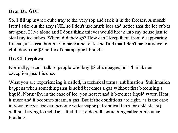 Dear Dr. GUI: So, I fill up my ice cube tray to the very
