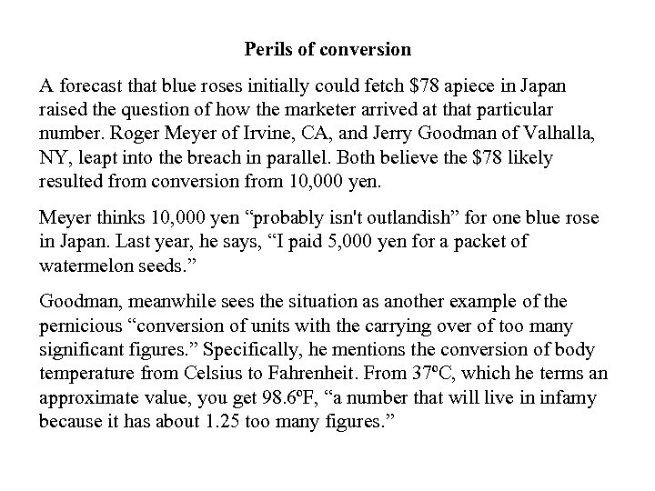 Perils of conversion A forecast that blue roses initially could fetch $78 apiece in
