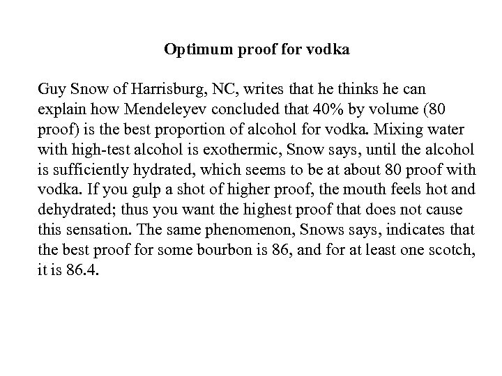 Optimum proof for vodka Guy Snow of Harrisburg, NC, writes that he thinks he