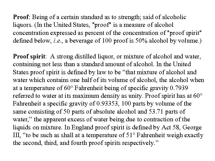 Proof: Being of a certain standard as to strength; said of alcoholic liquors. (In