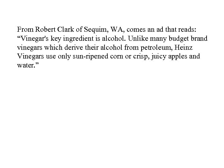 "From Robert Clark of Sequim, WA, comes an ad that reads: ""Vinegar's key ingredient"