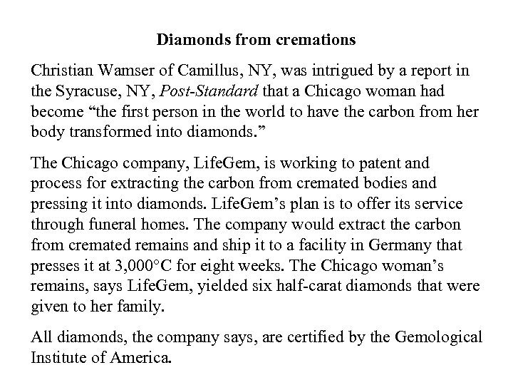 Diamonds from cremations Christian Wamser of Camillus, NY, was intrigued by a report in