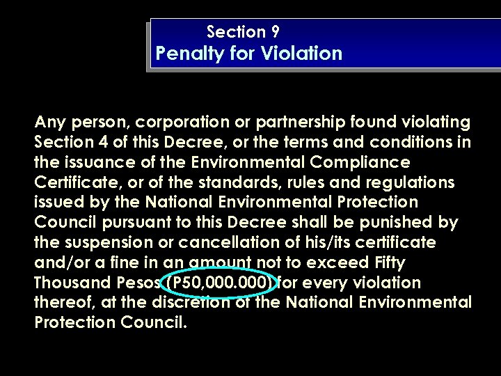 Section 9 Penalty for Violation Any person, corporation or partnership found violating Section 4
