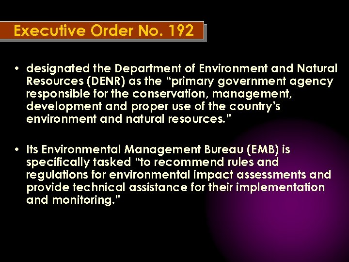 Executive Order No. 192 • designated the Department of Environment and Natural Resources (DENR)