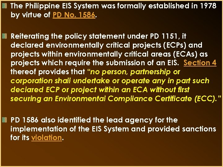 The Philippine EIS System was formally established in 1978 by virtue of PD No.