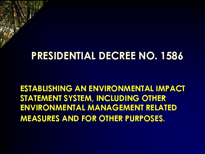 PRESIDENTIAL DECREE NO. 1586 ESTABLISHING AN ENVIRONMENTAL IMPACT STATEMENT SYSTEM, INCLUDING OTHER ENVIRONMENTAL MANAGEMENT