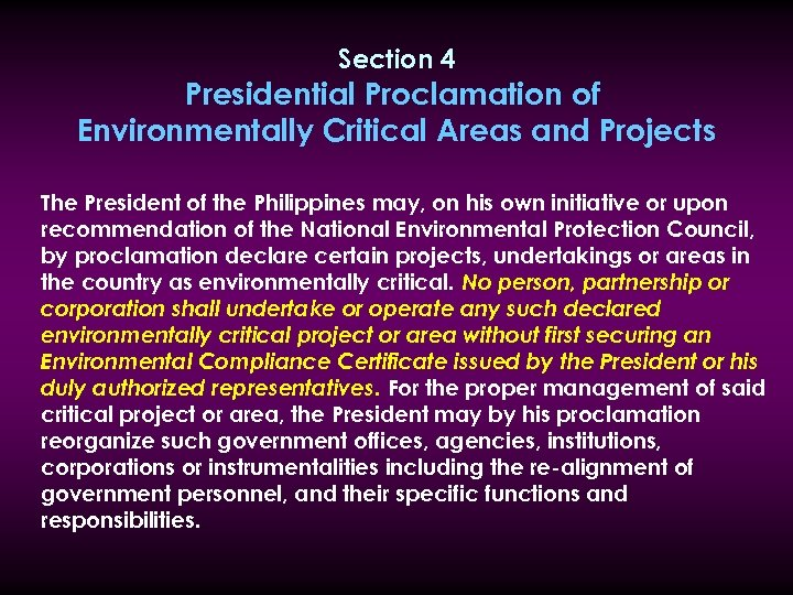 Section 4 Presidential Proclamation of Environmentally Critical Areas and Projects The President of the