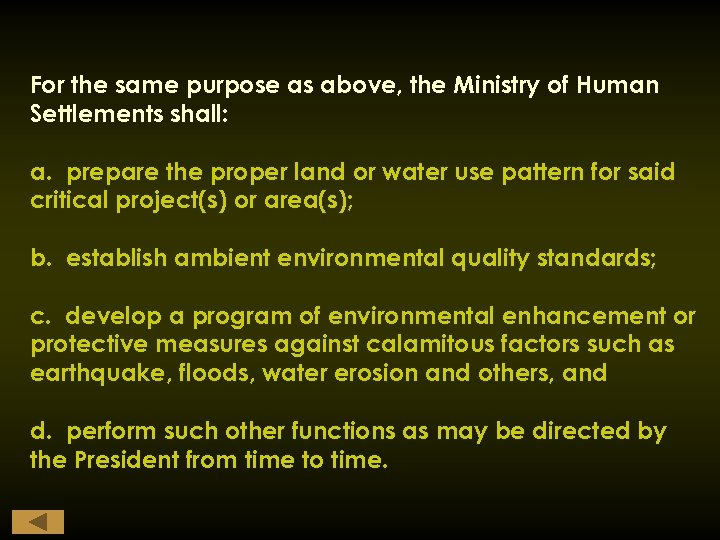 For the same purpose as above, the Ministry of Human Settlements shall: a. prepare