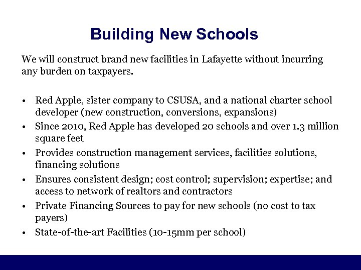 Building New Schools We will construct brand new facilities in Lafayette without incurring any